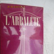 Libros de segunda mano: L'ARBALÉTE - REVUE DE LITTÉRATURE - Nº 13 - MARC BARBEZAT 1947.. Lote 184301587