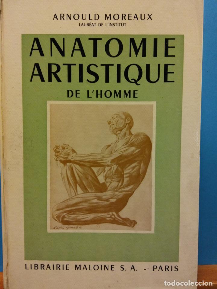 ANATOMIE ARTISTIQUE DE L'HOMME. ARNOULD MOREAUX. LIBRAIRIE MALOINE S.A. PARIS (Libros de Segunda Mano - Otros Idiomas)