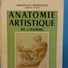 Libros de segunda mano: ANATOMIE ARTISTIQUE DE L'HOMME. ARNOULD MOREAUX. LIBRAIRIE MALOINE S.A. PARIS. Lote 185674851