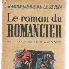 Libros de segunda mano: RAMÓN GÓMEZ DE LA SERNA. LE ROMAN DU ROMANCIER. EDITIONS DES PORTES DE FRANCE, 1947(B/A33). Lote 186241555