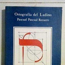 Libros de segunda mano: ORTOGRAFÍA DEL LADINO, LENGUA DE LOS SEFARDÍES. PASCUAL PASCUAL ROMERO. UNIVER. DE GRANADA 1988. Lote 186257708