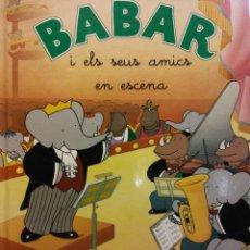 Libros de segunda mano: BABAR I EL SEUS AMICS EN ESCENA. EDICIONS BEASCOA. Lote 186283938