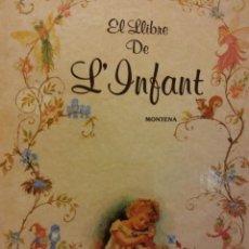 Libros de segunda mano: EL LLIBRE DE L'INFANT. EDICIONES MONTENA. Lote 186284397