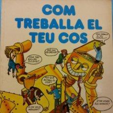 Libros de segunda mano: COM TREBALLA EL TEU COS. VIATGE ENTORN A LA MAQUINA CORPORAL. JUDY HINDLEY. PLAZA Y JANES EDITORS. Lote 186284581