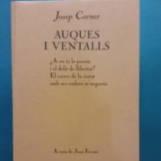Livros em segunda mão: AUQUES I VENTALLS. JOSEP CARNER. EDICIONS 62. Lote 186404383