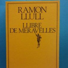Livros em segunda mão: LLIBRE DE MERAVELLES. RAMON LLULL. EDICIONS 62. Lote 187317938