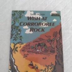 Libros de segunda mano: WISH AT CORROBOREE ROCK. STELLA MARTIN. ILLUSTRATIONS BY TRACEY RAMSDALE. LIBRO. Lote 187426931