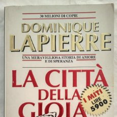 Libros de segunda mano: LA CITTA DELLA GIOIA. DOMINIQUE LAPIERRE. Lote 187427217