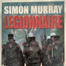 Libros de segunda mano: LEGIONNAIRE. SIMON MURRAY. Lote 187429538
