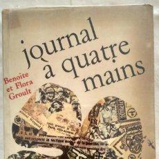 Libros de segunda mano: JOURNAL A QUATRE MAINS. BENOITE ET FLORA GROULT. Lote 187429773