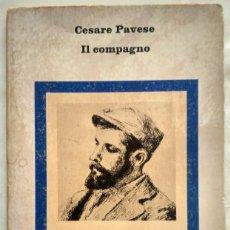 Libros de segunda mano: CESARE PAVESE. IL COMPAGNO. Lote 187432876