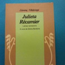 Livres d'occasion: JULIETA RÉCAMIER. LLORENÇ VILLALONGA. EDICIONS 62. Lote 187873761