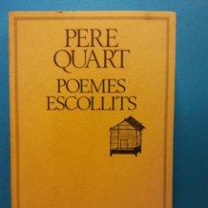 Livres d'occasion: POEMES ESCOLLITS. PERE QUART. EDICIONS 62. Lote 188402340