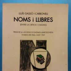 Libros de segunda mano: NOMS I LLIBRES, ENTRE LA CRÍTICA I L'ASSAIG. LLUÍS GASSÓ I CARBONELL. EDITORIAL AIRDA. Lote 189141016