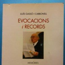 Libros de segunda mano: EVOCACIONS I RECORDS. MEMORIES. LLUÍS GASSÓ I CARBONELL. EDITORIAL AIRDA. Lote 189141075