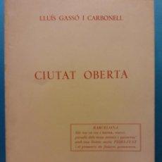 Libros de segunda mano: CIUTAT OBERTA. LLUÍS GASSÓ CARBONELL. RAFAEL DALMAU, EDITOR. Lote 189141422