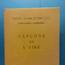 Libros de segunda mano: CANÇONS EN L'AIRE. LLUÍS GASSÓ CARBONELL. BARCELONA, 1966. Lote 189142372