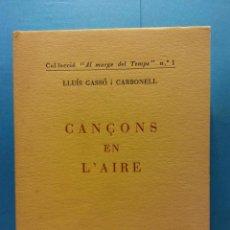 Libros de segunda mano: CANÇONS EN L'AIRE. LLUÍS GASSÓ CARBONELL. BARCELONA, 1966. Lote 189142408