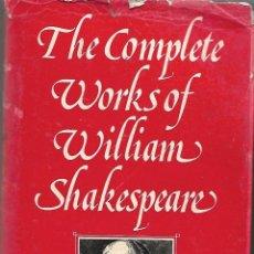 Libros de segunda mano: THE COMPLETE WORKS OF WILLIAM SHAKESPEARE. EN INGLÉS. Lote 189346683