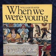 Libros de segunda mano: WHEN WE WERE YOUNG WILLIAM FEAVER TWO CENTURIES OF CHILDREN´S BOOK ILUSTRATION. Lote 189582468