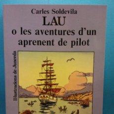 Livros em segunda mão: LAU O LES AVENTURES D'UN APRENENT DE PILOT. CARLES SOLDEVILA. EDITORIAL JOVENTUT. Lote 189612828