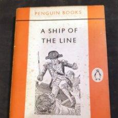 Libros de segunda mano: A SHIP OF THE LINE - PENGUIN BOOKS - 1956 (EN INGLES). Lote 189805986