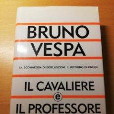 Libros de segunda mano: IL CAVALIERE E IL PROFESSORE. LA SCOMMESSA DI BERLUSCONI. IL RITORNO DI PRODI (BRUNO VESPA). Lote 189831742