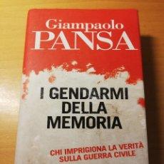 Libros de segunda mano: I GENDARMI DELLA MEMORIA. CHI IMPRIGIONA LA VERITÀ SULLA GUERRA CIVILE (GIAMPAOLO PANSA). Lote 189941615
