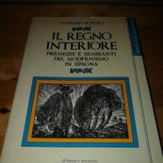 Libros de segunda mano: GIOVANNI ALLEGRA - IL REGNO INTERIORE - PREMESSE E SEMBIANTI DEL MODERNISMO IN SPAGNA - JACA 1982. Lote 189970398