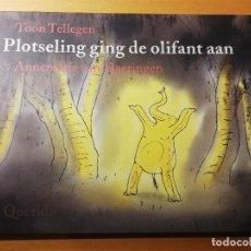 Libros de segunda mano: PLOTSELING GING DE OLIFANT AAN (TOON TELLEGEN & ANNEMARIE VAN HAERINGEN). Lote 190059771