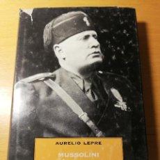 Libros de segunda mano: MUSSOLINI L'ITALIANO (AURELIO LEPRE). Lote 190484255