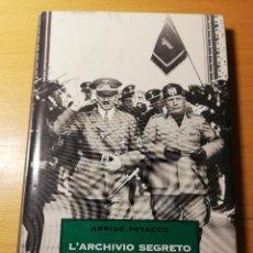 Libros de segunda mano: L'ARCHIVIO SEGRETO DI MUSSOLINI (ARRIGO PETACCO). Lote 190484620