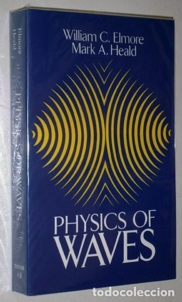 PHYSICS OF WAVES POR WILLIAM C. ELMORE Y MARK A. HEALD DE ED. DOVER EN NEW YORK 2014 (Libros de Segunda Mano - Otros Idiomas)