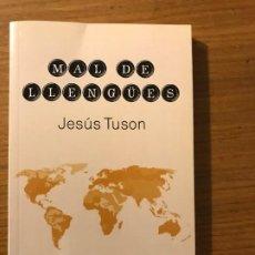Libros de segunda mano: MAL DE LLENGÜES JESÚS TUSON. Lote 191710648