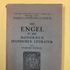 Libros de segunda mano: DER ENGEL IN DER MODERNEN SPANISCHEN LITERATUR - H. BAUMGART - MINARD 1958 - INTONSO. Lote 191818355