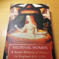 Libros de segunda mano: MEDIEVAL WOMEN. A SOCIAL HISTORY OF WOMEN IN ENGLAND 450 - 1500 (HENRIETTA LEYSER). Lote 191845428