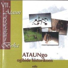 Livros em segunda mão: ATAUNGO OGIBIDE HISTORIKOAK XIV-XX MENDEETAN. 2003. EN EUSKERA. ATAUN, GIPUZKOA. Lote 191861341