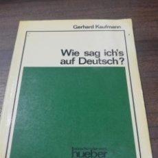 Libros de segunda mano: WIE SAG ICH´S AUF DEUTSCH?. GERHARD KAUFMANN. 1970.. Lote 191883027