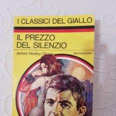 Libros de segunda mano: IL PREZZO DEL SILENZIO, JAMES HADLEY CHASE, NOVELA POLICIACA EN ITALIANO, I CLASSICI DEL GIALLO. Lote 191971253