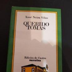 Libros de segunda mano: QUERIDO TOMÁS, XOSÉ NEIRA VILAS, EDICIÓNS DO CASTRO, NARRATIVA, EN GALLEGO, GALEGO, 1980. Lote 192109471