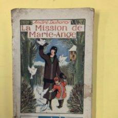 Libros de segunda mano: LA MISSION DE MARIE-ANGE - ANDRE DUBARRY - FATIGADO EN EL EXTERIOR, PERFECTO POR DENTRO - EN FRANCES. Lote 192445458