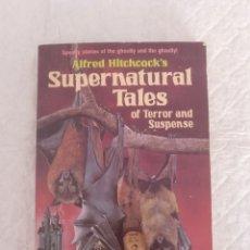 Libros de segunda mano: SUPERNATURAL TALES OF TERROR AND SUSPENSE. ALFRED HITCHCOCK'S. RANDOM HOUSE. LIBRO. Lote 192583322
