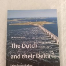 Libros de segunda mano: THE DUTCH AND THEIR DELTA. LIVING BELOW SEA LEVEL. JACOB VOSSESTEIN. XPAT SCRIPTUM PUBLISHERS. LIBRO. Lote 192989047