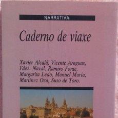 Libros de segunda mano: CADERNO DE VIAXE – SUSO DE TORO, VICENTE ARAGUAS Y VARIOS (XERAIS, 1989) /// XOSE MIRANDA NAVAZA. Lote 193726576