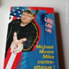 Libros de segunda mano: MICHAEL MOORE MIKE CONTRE- ATTAQUE EN FRANCÉS BRODARD TAUPIN OCTUBRE 2003 ISBN 2-264-03722-9. Lote 193888167