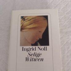 Libros de segunda mano: SELIGE WITWEN. INGRID NOLL. DIOGENES VERLAG, 2001. LIBRO. Lote 194139128
