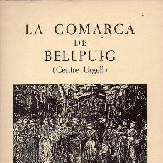 Libros de segunda mano: LA COMARCA DE BELLPUIG (CENTRE URGELL). Lote 194178136