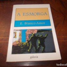 Libros de segunda mano: A ESMORGA, E. BLANCO AMOR. GALAXIA 16ª ED. DECEMBRO 1.996, DEFECTUOSO. Lote 194221680