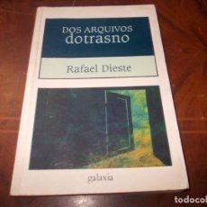 Libros de segunda mano: DOS ARQUIVOS DO TRASNO, RAFAEL DIESTE. GALAXIA 5ª ED. 1.995, EN GALLEGO. Lote 194221808