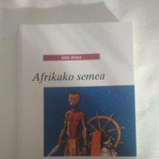 Libros de segunda mano: AFRIKAKO SEMEA. LIBRO JUVENIL EN EUSKARA. Lote 194263930